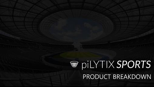 piLYTIXSports Product Breakdown Title Page